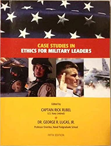 Case Studies in Ethics for Military Leaders