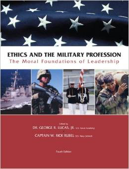 Ethics and the Military Profession: The Moral Foundations of Leadership